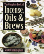 Complete Book of Incense, Oils and Brews - Scott Cunningham